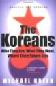 The Koreans: Who They Are, What They Want, Where Their Future Lies -- Michael Breen
