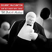 Delbert McClinton & Self-Made Men - Tall, Dark, and Handsome