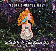 Miss Bix & The Blues Fix - We Don't Own the Blues