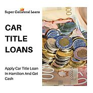 Apply Car Title Loan In Hamilton And Get Cash