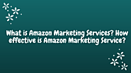 What is Amazon Marketing Services?