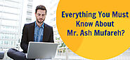 Know about Mr. Ash Mufareh & his new business solutions 2020