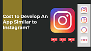 How much would it cost to develop an app similar to Instagram?