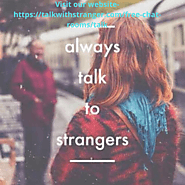 Talk with Strangers in Online Free Chat rooms where during a safe environment.