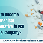 How to Become a Medical Representative in PCD Pharma Company?