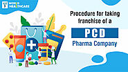 Procedure for taking Franchise of a PCD Pharma Company | PCD Pharma Franchise in Haryana