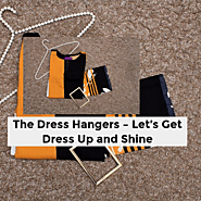 The Dress Hangers – Let's Get Dress Up and Shine