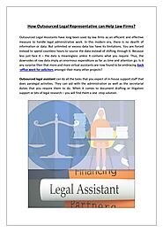 How Outsourced Legal Representatives can Help Law Firms?