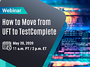 Webinar - How to Move from UFT to TestComplete?