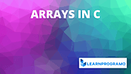 Array in C [ 1D, 2D and Multi dimensional Array ] - LearnProgramo