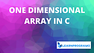 One Dimensional Array in C [ Example With Explanation ] - LearnProgramo