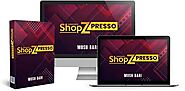 ShopZPresso Review - 3-In-1 Online MegaStore Builder App $19