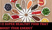 12 Super Healthy Food that Boost your Energy - LearningJoan