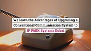 Why Do You Need To Upgrade An IP PABX Systems in Dubai