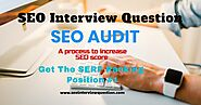 SEO Audit | Free SEO Audit Tools | SEO Score | SEO Interview Question