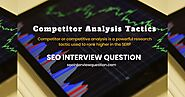 Competitor Analysis Tactics | SEO Interview Question