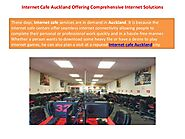 Internet Cafe Auckland Offering Comprehensive Internet Solutions