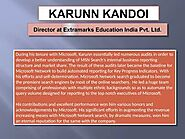 Karunn Kandoi — Karun Kandoi - Director of Extramarks Education...
