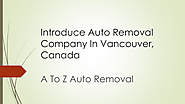 Introduce Auto Removal Company In Vancouver, Canada