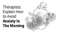 Therapists Explain How to Avoid Morning Anxiety | 5 Minute Read