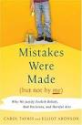 Mistakes Were Made (But Not by Me): Why We Justify