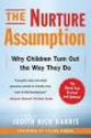 The Nurture Assumption: Why Children Turn Out the