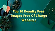 Top 10 Royalty Free Images Free Of Charge Websites - Vilesolid