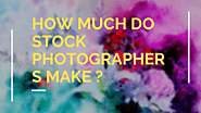 Now these 6 sites will say How much do stock photographers make? - Vilesolid