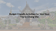 Budget-friendly activities to make the most of your next trip to Chiang Mai | edocr