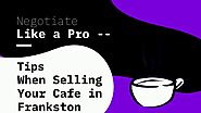 Tips for Negotiating the Sale of a Cafe Business in Frankston
