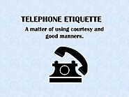 TELEPHONIC MANNERS
