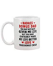 Badass Bonus Dad Certainly Made My Life Better, Love, Your Bonus Child – Not The Worst Gift