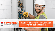 Questions You Should Ask Your Electrician - Powered Electrical and Data