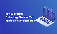How to Choose Technology Stack For Web Application Development