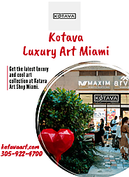 Kotava Luxury Art Miami | edocr