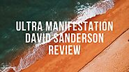 Ultra Manifestation David Sanderson Review