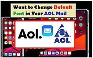 Want to Change Default Font in Your AOL Mail - Welcome to Contact Support Helpline
