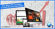 How SEO & PPC Are Better for Small Business Marketing? - o3Digital