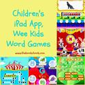 Children's iPad App, Wee Kids Word Games