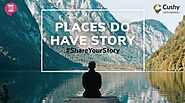 Do you believe every place has story? - Cushy Blog