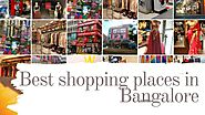 Best shopping places in Bangalore - Cushy Blogq