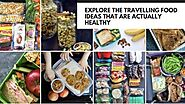 Travelling food ideas that are actually healthy - Cushy Blog