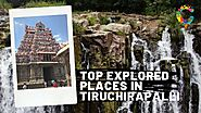 Top Explored Places in Tiruchirapalli - Cushy Blog