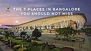 The 7 Places in Bangalore you should not miss - Cushy Blog