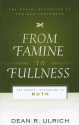 Ruth: From Famine to Fulness by Dean R. Ulrich