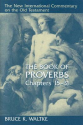 The Book of Proverbs 15-31 by Bruce K. Waltke
