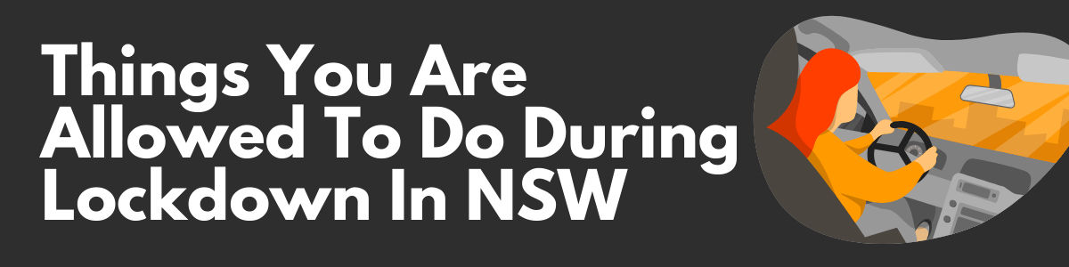 Headline for Things You Are Allowed To Do During Lockdown In NSW