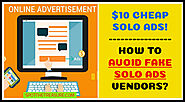 Top 10 reasons to read to avoid fake solo ads sellers