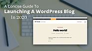 A Concise Guide To Launching A WordPress Blog In 2020 | Posts by websitedesignlosangeles | Bloglovin'