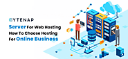 Server For Web Hosting: How To Choose Hosting For Online Business